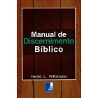 Manual de Discenimento Bíblico - Harold Willmington